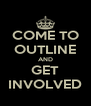 COME TO OUTLINE AND GET INVOLVED - Personalised Poster A4 size