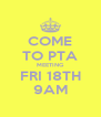 COME TO PTA MEETING FRI 18TH 9AM - Personalised Poster A4 size