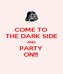 COME TO THE DARK SIDE AND PARTY ON!!! - Personalised Poster A4 size