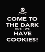 COME TO THE DARK SIDE - WE HAVE COOKIES! - Personalised Poster A4 size