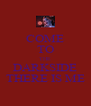 COME TO THE DARKSIDE THERE IS ME - Personalised Poster A4 size