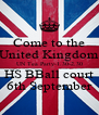 Come to the United Kingdom UN Tea Party-1.30-2.30 HS BBall court 6th September - Personalised Poster A4 size