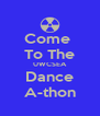 Come  To The UWCSEA Dance A-thon - Personalised Poster A4 size