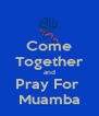 Come Together and Pray For  Muamba - Personalised Poster A4 size