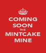 COMING SOON THE MINTCAKE MINE - Personalised Poster A4 size