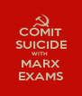 COMIT SUICIDE WITH  MARX EXAMS - Personalised Poster A4 size
