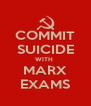 COMMIT SUICIDE WITH  MARX EXAMS - Personalised Poster A4 size