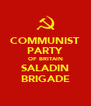 COMMUNIST PARTY OF BRITAIN SALADIN BRIGADE - Personalised Poster A4 size