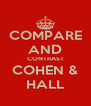 COMPARE AND CONTRAST COHEN & HALL - Personalised Poster A4 size