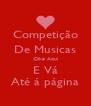 Competição De Musicas Clike Aqui E Vá Até á página - Personalised Poster A4 size