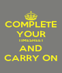 COMPLETE YOUR TIMESHEET AND CARRY ON - Personalised Poster A4 size