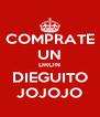 COMPRATE UN DRON DIEGUITO JOJOJO - Personalised Poster A4 size