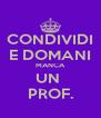 CONDIVIDI E DOMANI MANCA UN  PROF. - Personalised Poster A4 size