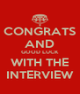 CONGRATS AND GOOD LUCK WITH THE INTERVIEW - Personalised Poster A4 size