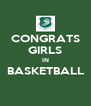 CONGRATS GIRLS IN BASKETBALL  - Personalised Poster A4 size
