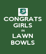 CONGRATS GIRLS IN LAWN BOWLS - Personalised Poster A4 size