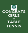 CONGRATS GIRLS IN TABLE TENNIS - Personalised Poster A4 size