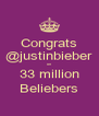 Congrats @justinbieber on 33 million Beliebers - Personalised Poster A4 size