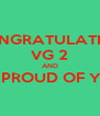 CONGRATULATION VG 2 AND WE PROUD OF YOU  - Personalised Poster A4 size