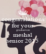 congratulations for your graduation meshal senior 2015 - Personalised Poster A4 size