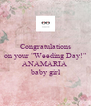"""Congratulations on your """"Weeding Day!""""  ANAMARIA   baby girl - Personalised Poster A4 size"""