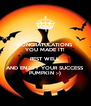 CONGRATULATIONS YOU MADE IT! REST WELL AND ENJOY YOUR SUCCESS PUMPKIN :-) - Personalised Poster A4 size