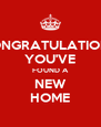 CONGRATULATIONS! YOU'VE FOUND A NEW HOME - Personalised Poster A4 size