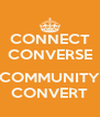 CONNECT CONVERSE  COMMUNITY CONVERT - Personalised Poster A4 size