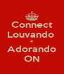 Connect Louvando  e Adorando ON - Personalised Poster A4 size