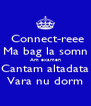 Connect-reee Ma bag la somn Am examen Cantam altadata Vara nu dorm - Personalised Poster A4 size