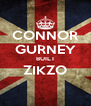 CONNOR GURNEY BUILT ZIKZO  - Personalised Poster A4 size