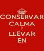 CONSERVAR CALMA Y LLEVAR EN - Personalised Poster A4 size