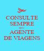 CONSULTE SEMPRE SEU AGENTE DE VIAGENS - Personalised Poster A4 size