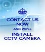 CONTACT US NOW AND WE'LL INSTALL CCTV CAMERA - Personalised Poster A4 size