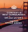 CONTEST-3 BEST SUNGLASSES DM your pic with a  caption  limited entries  - Personalised Poster A4 size