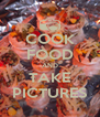 COOK FOOD AND TAKE PICTURES - Personalised Poster A4 size