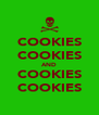 COOKIES COOKIES AND COOKIES COOKIES - Personalised Poster A4 size