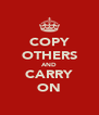 COPY OTHERS AND CARRY ON - Personalised Poster A4 size