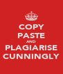 COPY PASTE AND PLAGIARISE CUNNINGLY - Personalised Poster A4 size