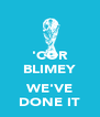 'COR BLIMEY  WE'VE DONE IT - Personalised Poster A4 size