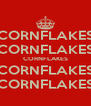 CORNFLAKES CORNFLAKES CORNFLAKES CORNFLAKES CORNFLAKES - Personalised Poster A4 size