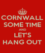CORNWALL SOME TIME AND LET'S HANG OUT - Personalised Poster A4 size