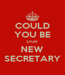 COULD YOU BE OUR NEW SECRETARY - Personalised Poster A4 size