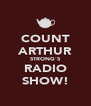 COUNT ARTHUR STRONG`S RADIO SHOW! - Personalised Poster A4 size