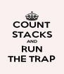 COUNT STACKS AND RUN THE TRAP - Personalised Poster A4 size