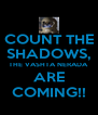 COUNT THE SHADOWS, THE VASHTA NERADA ARE COMING!! - Personalised Poster A4 size