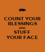 COUNT YOUR BLESSINGS AND STUFF YOUR FACE - Personalised Poster A4 size