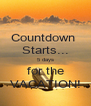 Countdown  Starts... 5 days for the VACATION! - Personalised Poster A4 size