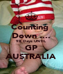Counting  Down .... 98 Days UNTIL GP AUSTRALIA - Personalised Poster A4 size