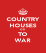 COUNTRY HOUSES GO TO WAR - Personalised Poster A4 size